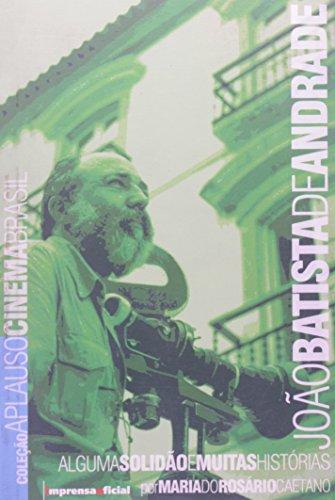 Coleção Aplauso Cinema Brasil: João Batista de Andrade : alguma solidão e muitas histórias, livro de CAETANO, Maria do Rosário