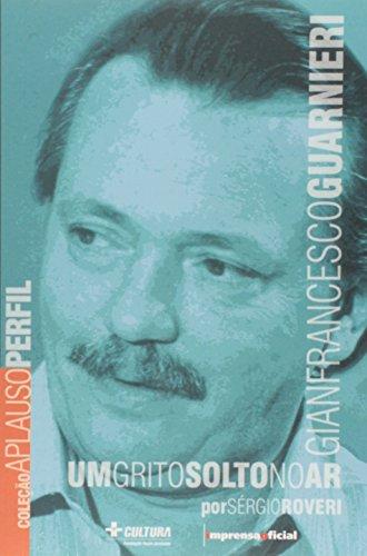 Coleção Aplauso Perfil: Gianfrancesco Guarnieri : um grito solto no ar , livro de ROVERI, Sérgio