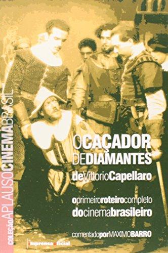 Coleção Aplauso Cinema Brasil Roteiro: Caçador de Diamantes : o Primeiro Roteiro Completo do Cinema Brasileiro , livro de BARRO, Máximo
