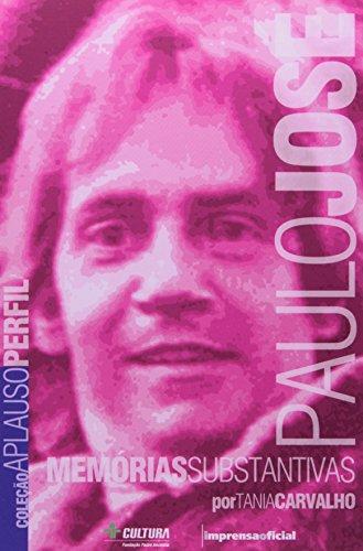 Coleção Aplauso Perfil: Paulo José : memórias substantivas, livro de CARVALHO, Tânia