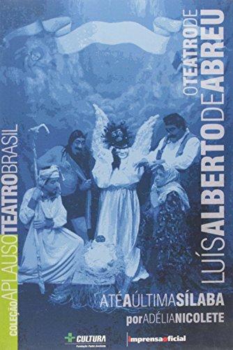 Coleção Aplauso Teatro Brasil: ABREU, Luis Alberto de : até a última sílaba, livro de NICOLETE, Adélia