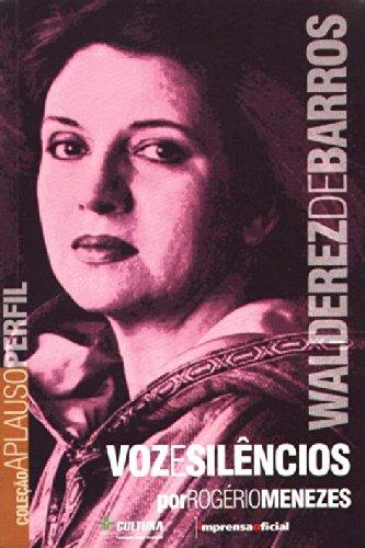 Coleção Aplauso Perfil: Walderez de Barros : voz e solêncios, livro de MENEZES, Rogério