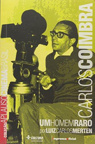 Coleção Aplauso Cinema Brasil: Carlos Coimbra : um homem raro, livro de MERTEN, Luiz Carlos