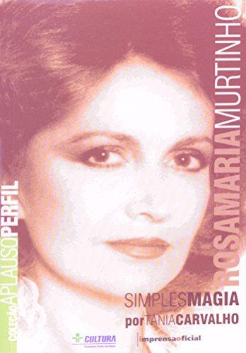 Coleção Aplauso Perfil: Rosamaria Murtinho : simples magia, livro de CARVALHO, Tânia