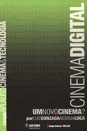 Coleção Aplauso Cinema e Tecnologia: Cinema Digital : um novo cinema?, livro de Luiz Gonzaga Assis de Luca