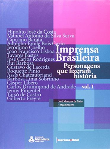 Imprensa Brasileira : personagens que fizeram história - vol. 1 1808/2008 , livro de MELO, José Marques de (organização)