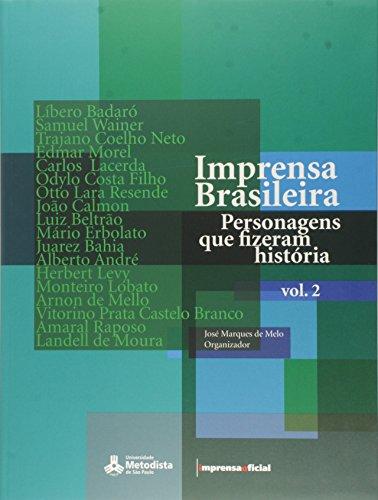 Imprensa Brasileira  : personagens que fizeram história - vol. 2 1808/2008, livro de MELO, José Marques de (organização)