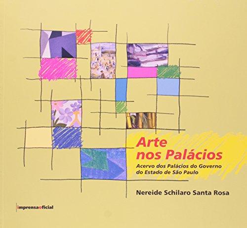 Arte nos Palácios- Acervo dos Palácios do Governo do Estado SP(inf- junvenil), livro de Nereide Schiliaro Santa Rosa