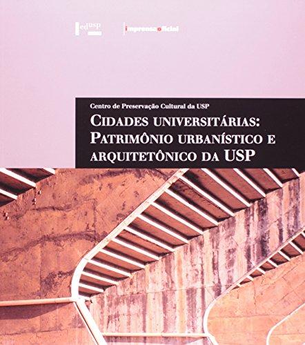 Cidades  Universitárias : patrimônio urbanístico e arquitetônico da USP, livro de Ana Lúcia Duarte Lanna (coordenação) , Centro Preservação Cultural (organização)