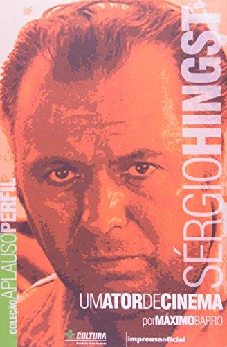Coleção Aplauso Perfil: Sérgio Hingst : um ator de cinema, livro de BARRO, Máximo