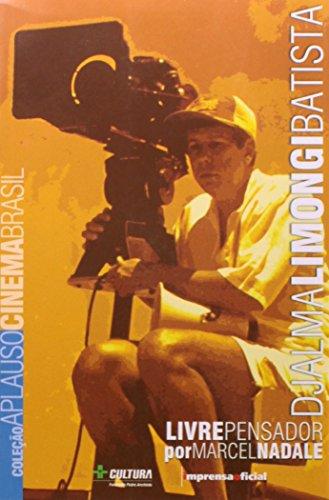 Coleção Aplauso Cinema Brasil: Djalma Limongi Batista : livre pensador, livro de Marcel Nadale