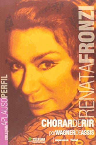 Coleção Aplauso Perfil: Renata Fronzi : chorar de rir, livro de ASSIS, Wagner de