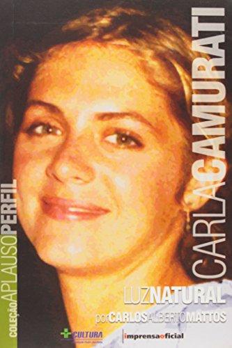Coleção Aplauso Perfil: Carla Camurati : luz natural, livro de Carlos Alberto Mattos