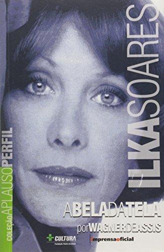 Coleção Aplauso Perfil: Ilka Soares : a bela da tela, livro de ASSIS, Wagner de
