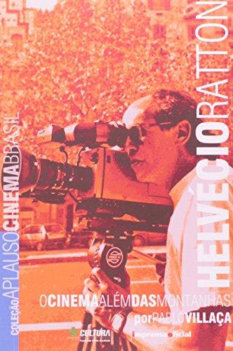 Coleção Aplauso Cinema Brasil: Helvécio Ratton : o cinema além das montanhas , livro de Pablo Villaça
