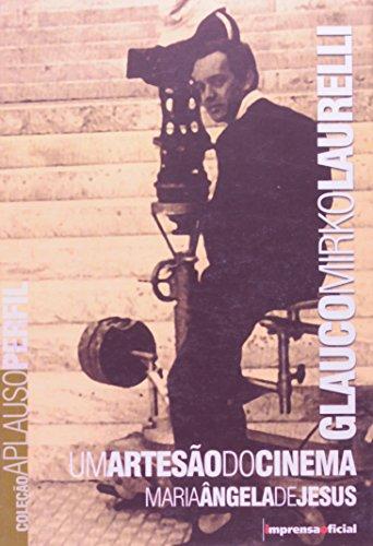 Coleção Aplauso Perfil: Glauco Mirko Laurelli : um artesão do cinema, livro de JESUS, Maria Angela de