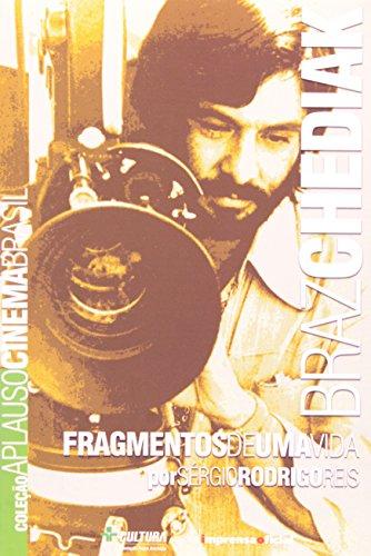 Coleção Aplauso Cinema Brasil: Braz Chediak : fragmentos de uma vida, livro de REIS, Sérgio Rodrigo