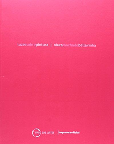 Luzes sobre pintura: Niura Machado Belavinha, livro de Niura Machado Bellavinha