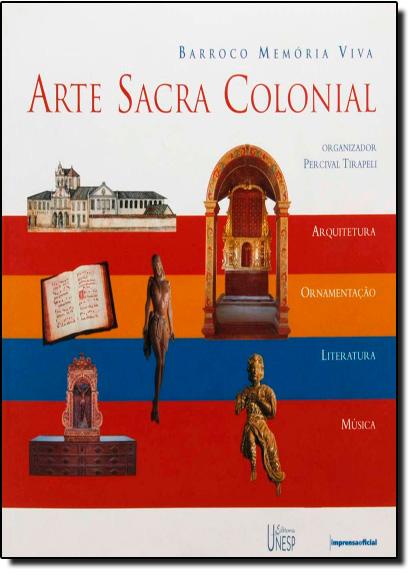 Barroco Memória Viva: Arte Sacra Colonial, livro de Percival Tirapeli