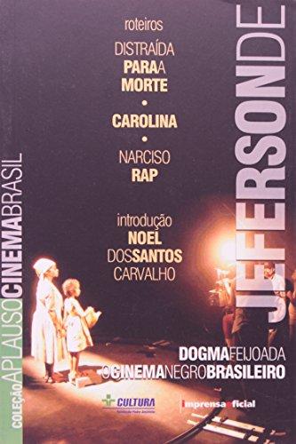 Coleção Aplauso Cinema Brasil Roteiro: Jeferson De - Dogma feijoada : o cinema negro brasileiro, livro de Jeferson De