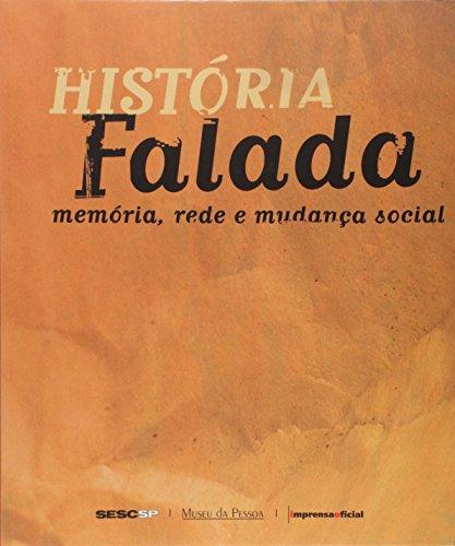 História Falada - Memória, Rede e Mudança Social - Imprensa Social, livro de Karen Worcmann