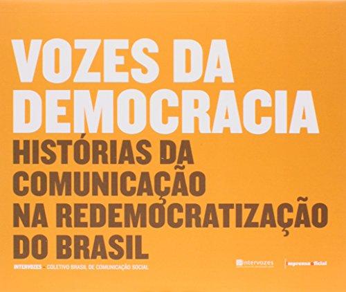 Vozes da Democracia : histórias da comunicação na redemocratização do Brasil - Imprensa Social, livro de Vários