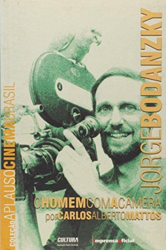 Coleção Aplauso Cinema Brasil: Jorge Bodansky : o homem com a câmera, livro de Carlos Alberto Mattos