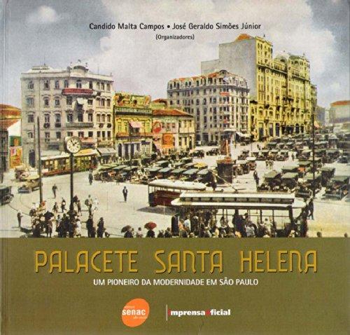 Palacete Santa Helena : um pioneiro da modernidade em São Paulo, livro de Candido M. Campos , José Geraldo Simões