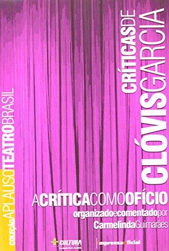 Coleção Aplauso Críticas: Clóvis Garcia : A crítca como ofício, livro de Carmelinda Guimarães