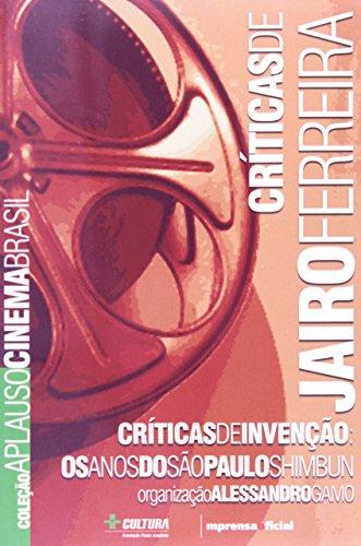 Coleção Aplauso Críticas: Jairo Ferreira : críticas de inveção - os anos do São Paulo Shimbum, livro de Alessandro Gamo (organizador)