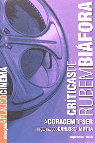Coleção Aplauso Críticas: Rubem Biáfora : a coragem de ser, livro de Carlos M. Motta