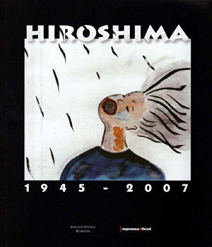 Hiroshima : 1945-2007, livro de CARNEIRO, Maria Luiza Tucci , Elza Ajzembert (organizadoras)
