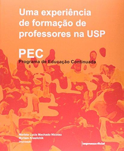 PEC - Programa de Educação Continuada : uma experiência de formação de professores da USP, livro de Marieta Lucia Machado Nicolau (organizador) , Miriam Lrasikchik (organizadora)