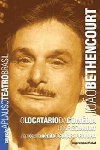 Coleção Aplauso Teatro Brasil: João Bethencourt : o locatário da comédia, livro de Rodrigo Murat