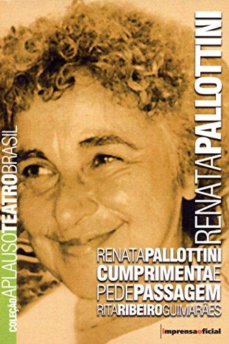 Coleção Aplauso Teatro Brasil: Renata Pallottini : cumprimenta e pede passagem, livro de Rita Ribeiro Guimarães
