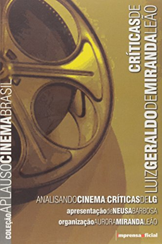 Coleção Aplauso Críticas: Luiz Geraldo de Miranda Leão : anasisando cinema - críticas de LG, livro de LEÃO, Aurora Miranda