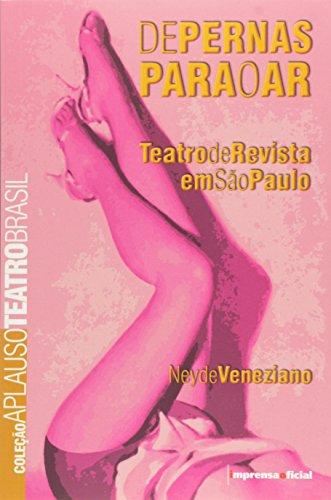 Coleção Aplauso Teatro Brasil: De pernas para o ar - Teatro de Revista em São Paulo, livro de Neyde Veneziano