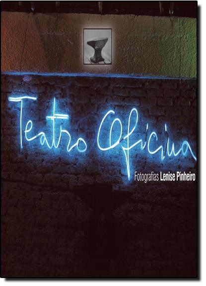 Teatro Oficina - Lenise Pinheiros , livro de PINHEIRO, Lenise