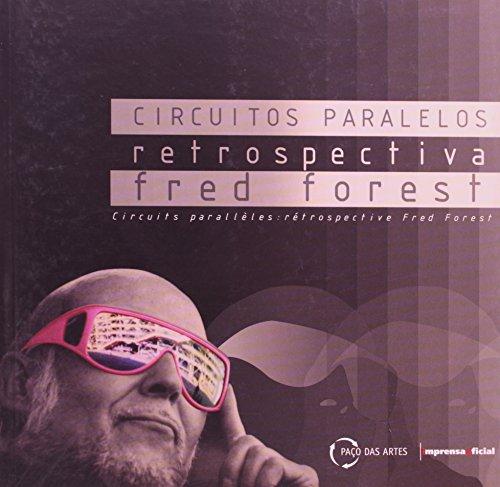 Fred Forest : circuitos paralelos retrospectica (Português/Francês), livro de Priscila Arantes (curadora)