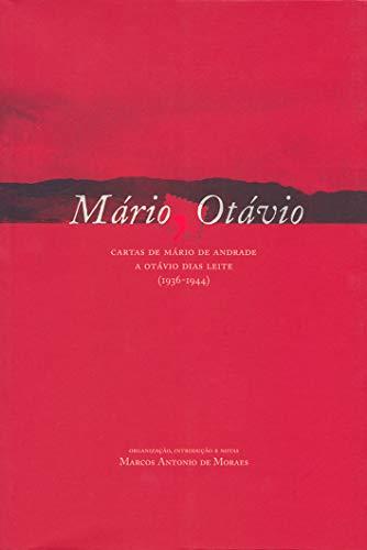 Mário, Otávio - Cartas de Mário de Andrade a Otávio Dias Leite, livro de Marco Antonio Moraes - organizador