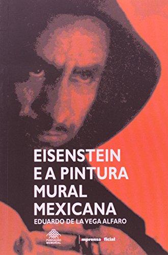Eisenstein e a Pintura Mural Mexicana, livro de Eduardo de La Veja Alfaro