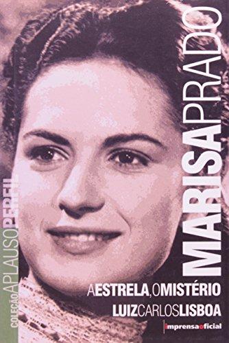 Coleção Aplauso Perfil: Marisa Prado : a estrela, o mistério, livro de Luis Carlos Lisboa