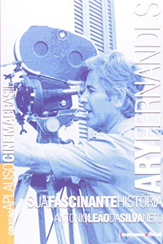 Coleção Aplauso Cinema Brasil: Ary Fernandes : sua fascinante história , livro de NETO, Antonio Leão da Silva