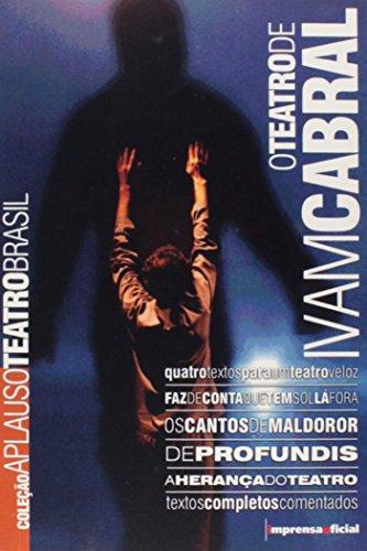 Coleção Aplauso Teatro Brasil:  Ivam Cabral : quatro textos para um teatro veloz, livro de CABRAL, Ivam