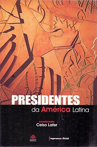 Presidentes da América Latina, livro de Celso Lafer (coordenação)