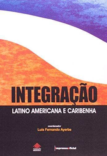 Integração latino-americano e caribenha, livro de Luis Fernando Ayerbe (coordenação)