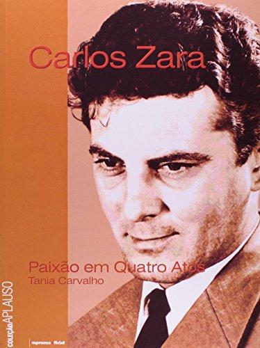 Coleção Aplauso Especial: Carlos Zara : paixão em quatro atos, livro de CARVALHO, Tânia