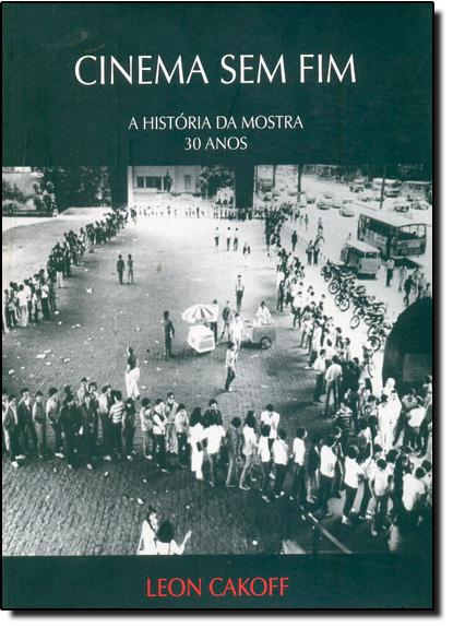 Cinema sem Fim - 2ª edição, livro de CAKOFF, Leon