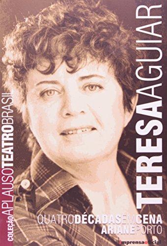 Coleção Aplauso Teatro Brasil: Teresa Aguiar e o Grupo Rotundo : quatro décadas em cena, livro de PORTO, Ariane