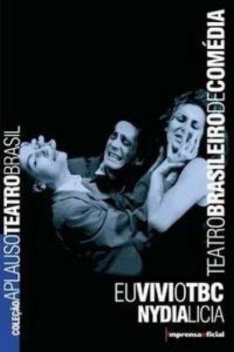 Coleção Aplauso Teatro Brasil: eu vivi o TBC, livro de LÍCIA, Nydia